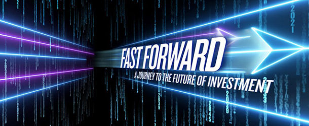 Fast forward: A journey to the future of investment